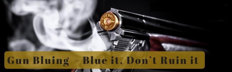 Gun-Bluing-Blue-it-Don-t-Ruin-it